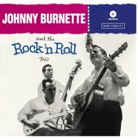 Johnny Burnette and the Rock'n'Roll trio - Edition limitée