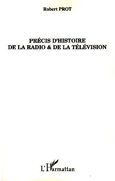 Précis d'histoire de la radio et de la télévision