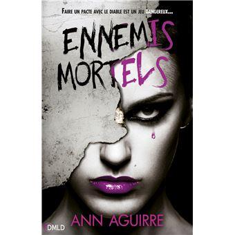Ann Aguirre - Danger mortel T2 : Ennemis mortels