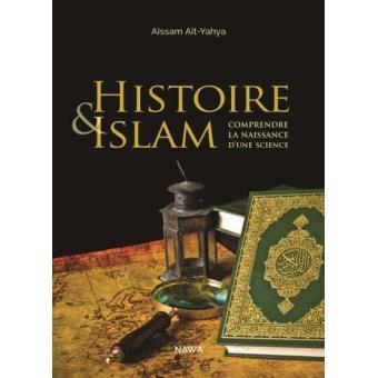Histoire Et Islam Comprendre La Naissance D Une Science