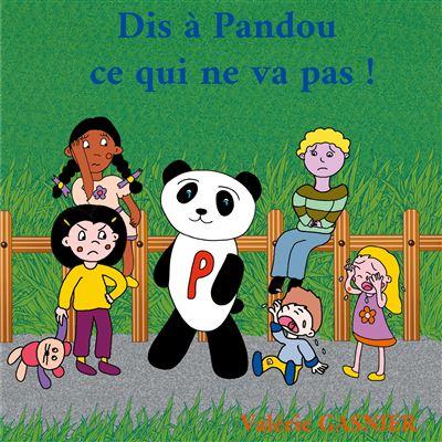 Dis à Pandou ce qui ne va pas !