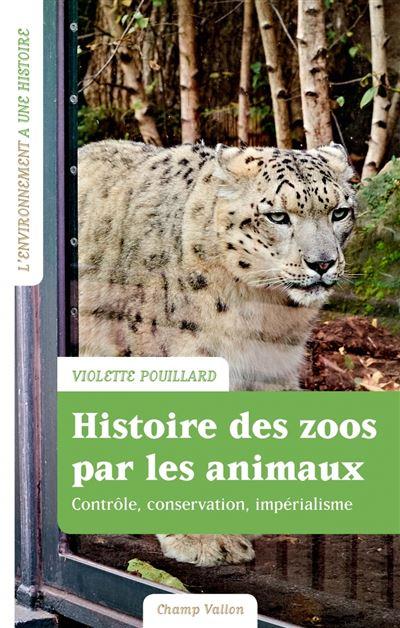 Histoire des zoos par les animaux - Impérialisme, contrôle,