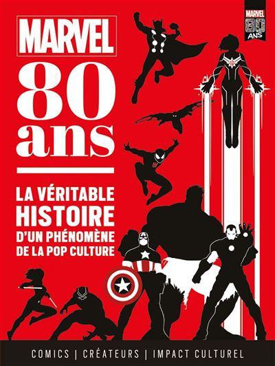 Marvel 80 ans : La véritable histoire d'un phénomène de la pop culture