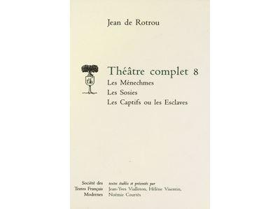 Théâtre complet - tome viii: les ménechmes, les sosies, les captifs ou les escla