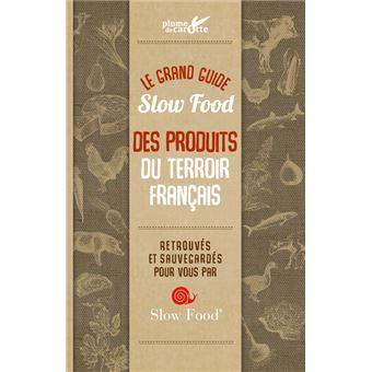 e2aeb857dc6 Guide Slow food 100 produits d exception du terroir français 100 ...