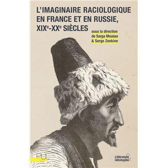 L'imaginaire raciologique en france et en russie 19e-20e sie