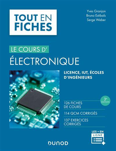 Electronique - Le cours - 2e éd. - 120 fiches de cours, QCM et exercices corrigés