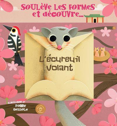 L'écureuil volant - Soulève les formes et découvre...