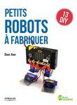 Petits robots à fabriquer : 13 DIY / Daniel Knox | Knox, Daniel. Auteur