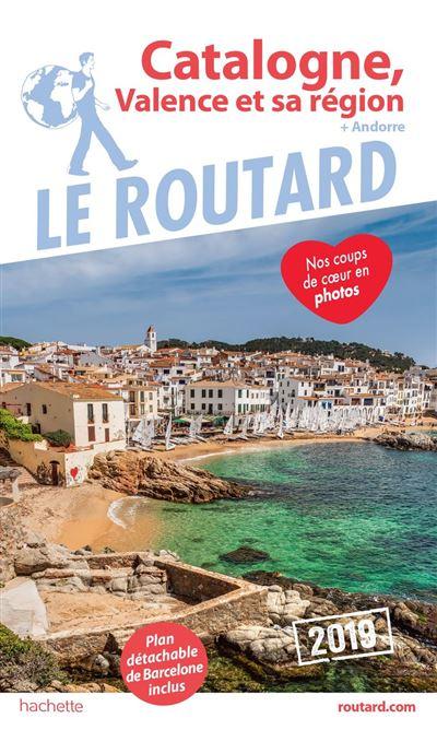 Guide du Routard Catalogne Valence et sa région 2019 - (+ Andorre) - 9782017069461 - 9,99 €