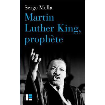 Martin Luther King Prophète Broché Serge Molla Achat Livre Ou