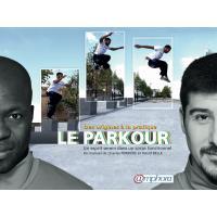 Parkour - Des origines à la pratique