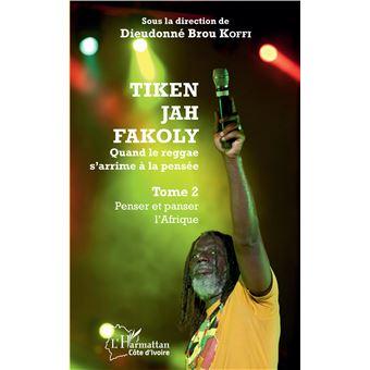 Tiken jah fakoly,02:penser et panser l'afrique quand le reg