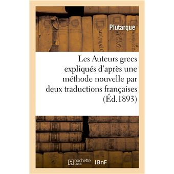 Les Auteurs grecs expliqués d'après une méthode nouvelle par deux traductions françaises
