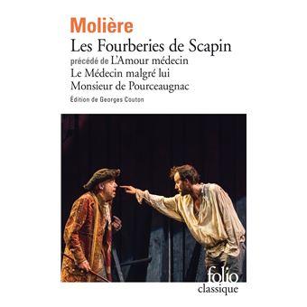 Les Fourberies de Scapin - L'Amour médecin - Le Médecin malgré lui - Monsieur de Pourceaugnac