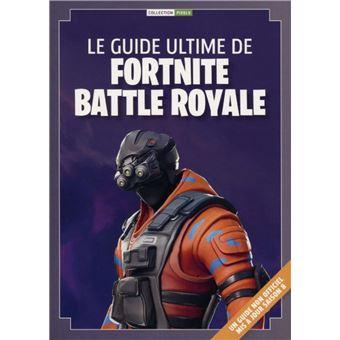 Le Guide Ultime De Fortnite Battle Royale