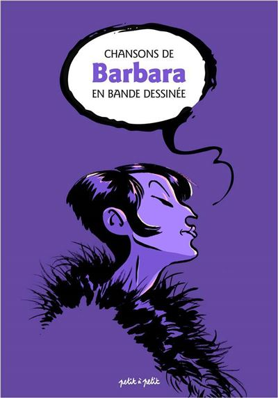 Chansons de Barbara en BD - Petit A Petit Bd Eds
