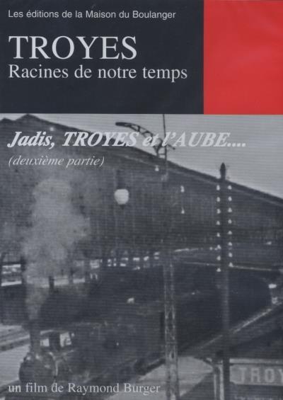 Troyes racines de notre temps