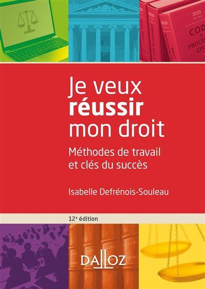 Je veux réussir mon droit - 12e ed. - Méthodes de travail et clés du succès - 9782247203673 - 12,99 €