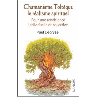 Chamanisme toltèque, le réalisme spirituel