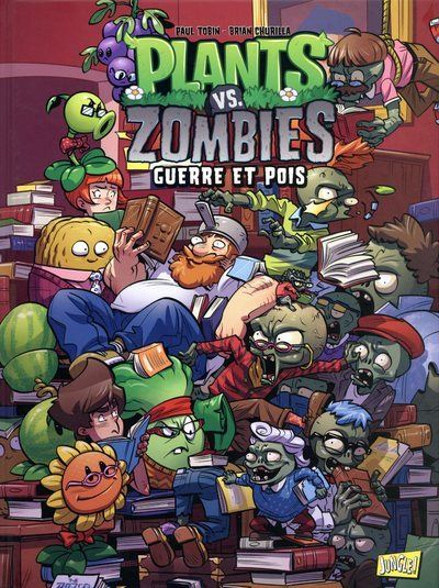 Plants vs zombies - tome 11 Guerre et pois