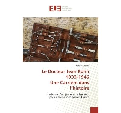 Le docteur jean kohn 1933-1946 une carrière dans l histoire