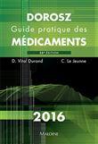 Dorosz guide pratique des medicaments 2016, 35e ed.