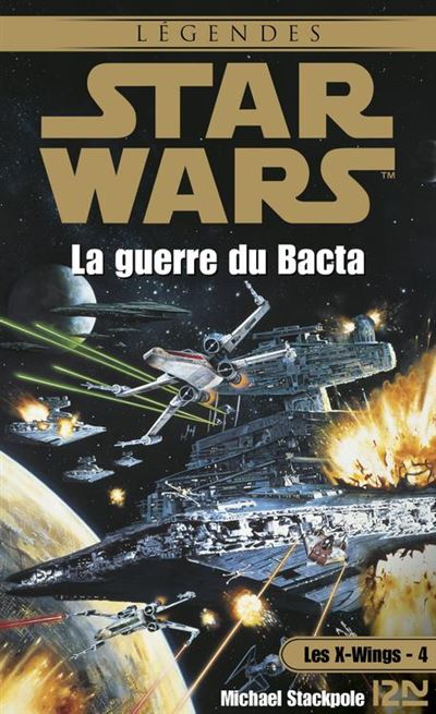 Star Wars - Les X-Wings - tome 4 - La guerre du Bacta - 9782823844344 - 6,99 €