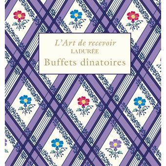 Buffets dînatoires. Ladurée - Vincent Lemains,Michel Lerouet