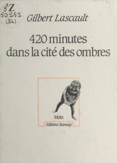 420 minutes dans la cité des Ombres