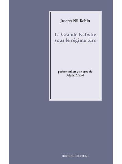 La Grande Kabylie sous le régime turc