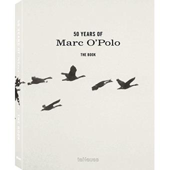 50 YEARS OF MARC O'POLO. THE STORY. THE STORY