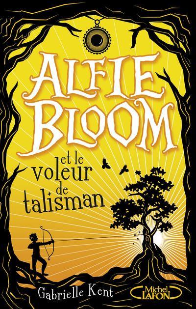 Alfie Bloom - Tome 2 : Alfie Bloom et le voleur de talisman