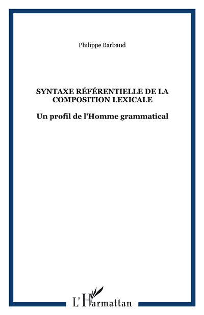 Syntaxe référentielle de la composition lexicale