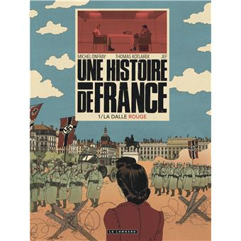 Une Histoire de FranceUne histoire de france,01:la dalle rouge