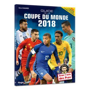 guide de la coupe du monde 2018 broch denis chaumier achat livre fnac. Black Bedroom Furniture Sets. Home Design Ideas