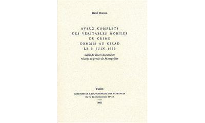 Aveux complets des véritables mobiles du crime commis au CIRAD le 5 juin 1999