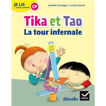 Tika et TaoEtincelles - Lecture CP Éd. 2018 - Je lis à mon rythme -Tika et Tao - La tour infernale