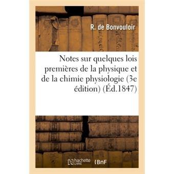 Notes sur quelques lois premières de la physique et de la chimie physiologie auxquelles