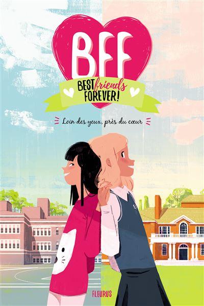 Loin des yeux, près du cœur - tome 1 - Bff Best Friends Forever