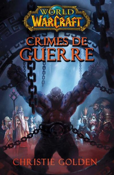 World of Warcraft - Crimes de guerre - Crimes de guerre - 9782809444780 - 9,99 €