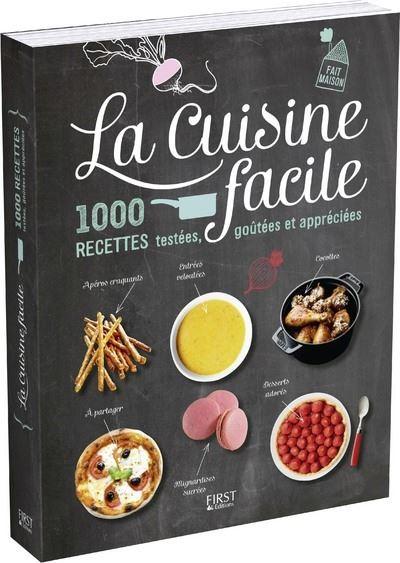 La Cuisine Facile 1000 Recettes Testees Goutee Et Appreciees 1000