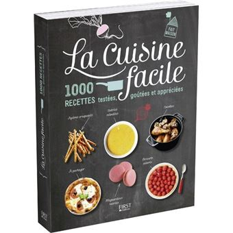 La Cuisine Facile 1000 Recettes Testees Goutee Et Appreciees