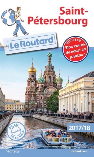 Guide du Routard Saint-Pétersbourg 2017/18 - 9782015136837 - 7,99 €
