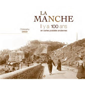 La Manche Il y a 100 ans