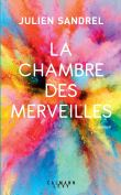 La  chambre des merveilles : roman | Sandrel, Julien (1980-....). Auteur