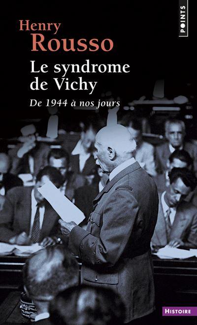 Le Syndrome de Vichy. De 1944 à nos jours