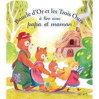 Boucle d'or et les trois ours a lire avec papa et maman
