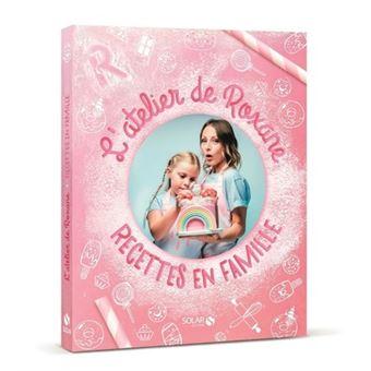L Atelier De Roxane Recettes En Famille