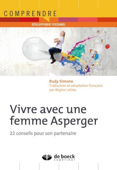 Vivre avec une femme Asperger - 22 conseils pour son partenaire - 9782807312593 - 16,99 €